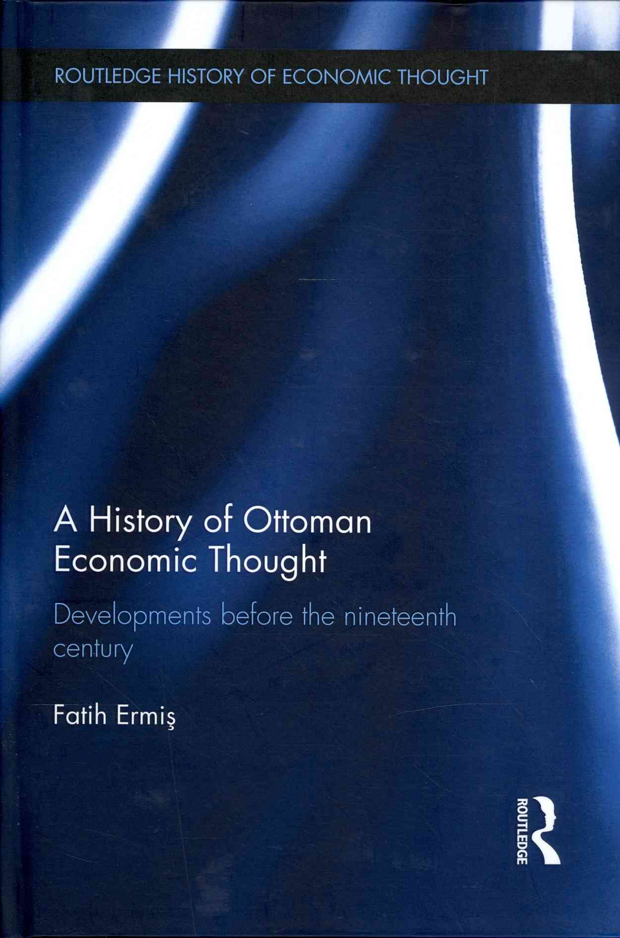 A History of Ottoman Economic Thought By Ermis, Faith